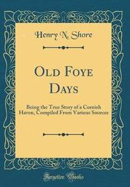 Old Foye Days by Henry N Shore image