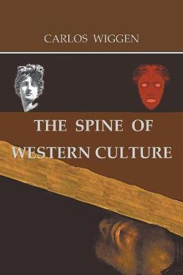 The Spine of Western Culture by Carlos Wiggen image