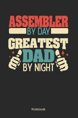 Assembler by day greatest dad by night by Anfrato Designs