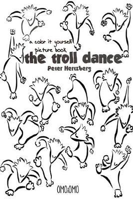 The Troll Dance - A color it yourself picture book by Peter Hertzberg