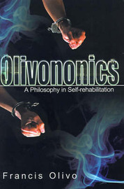 Olivononics: A Philosophy in Self-Rehabilitation by Francis A. Olivo image