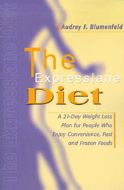 The Expresslane Diet: A 21-Day Weight Loss Plan for People Who Enjoy Convenience, Fast and Frozen Foods by Audrey F Blumenfeld, R.D., M.P.H. image