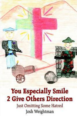 You Especially Smile 2 Give Others Direction by Josh Weightman