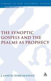 The Synoptic Gospels and the Psalms as Prophecy by J.Samuel Subramanian image