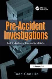 Pre-Accident Investigations by Todd Conklin