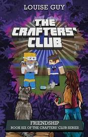 The Crafters' Club Series: Friendship by Louise Guy