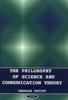 The Philosophy of Science and Communication Theory by Charles Pavitt image