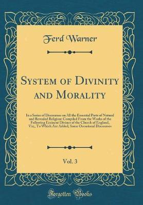 System of Divinity and Morality, Vol. 3 by Ferd Warner