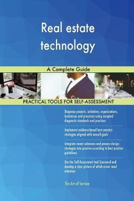Real Estate Technology a Complete Guide by Gerardus Blokdyk