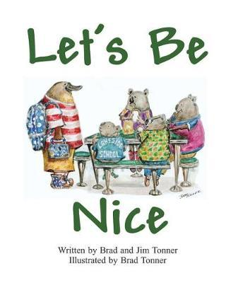 Let's Be Nice by Jim Tonner
