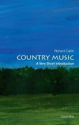 Country Music: A Very Short Introduction by Richard Carlin