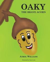 Oaky the Brave Acorn by Athol Williams