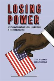 Losing Power by Sekou M Franklin