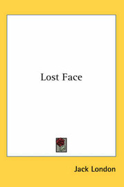 Lost Face by Jack London image