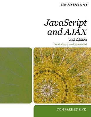 New Perspectives on JavaScript and AJAX, Comprehensive by Patrick Carey image