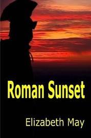 Roman Sunset by Elizabeth May