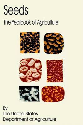 Seeds: The Yearbook of Agriculture by United States Department of Agriculture