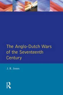 The Anglo-Dutch Wars of the Seventeenth Century by J.R. Jones image