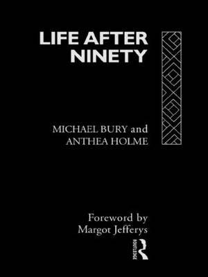 Life After Ninety by Michael Bury image