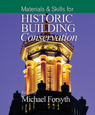 Materials and Skills for Historic Building Conservation: v. 3: Materials and Skills