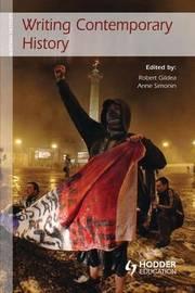 Writing Contemporary History by Robert Gildea