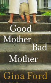 Good Mother, Bad Mother by Gina Ford image