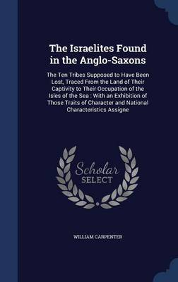 The Israelites Found in the Anglo-Saxons by William Carpenter image