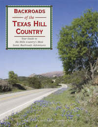 Backroads of the Texas Hill Country by Kathy Adams Clark
