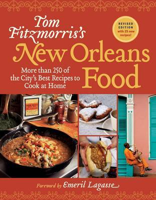 Tom Fitzmorris's New Orleans Food: More than 250 Best Recipes by Tom Fitzmorris