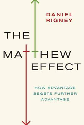 The Matthew Effect by Daniel Rigney