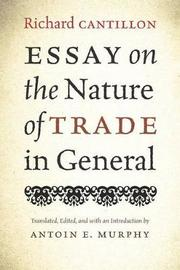 Essay on the Nature of Trade in General by Richard Cantillon