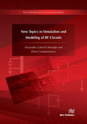 New Topics in Simulation and Modeling of RF Circuits by Alexandru Gheorghe