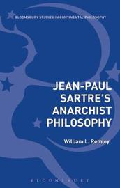 Jean-Paul Sartre's Anarchist Philosophy by William L. Remley