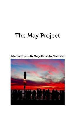 The May Project by Mary Alexandra Stiefvater