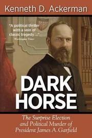 Dark Horse by Kenneth D Ackerman