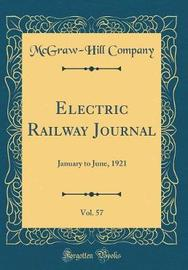 Electric Railway Journal, Vol. 57 by McGraw-Hill Company image
