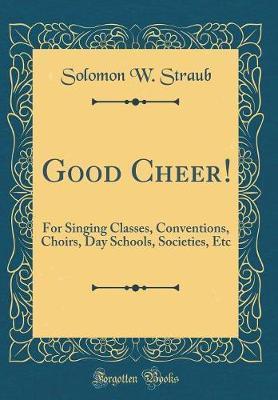 Good Cheer! by Solomon W. Straub