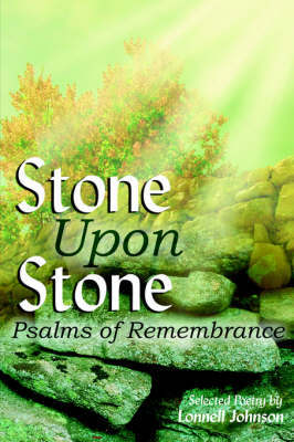 Stone Upon Stone by Lonnell Johnson