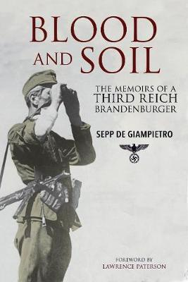 Blood and Soil by Sepp de Giampietro