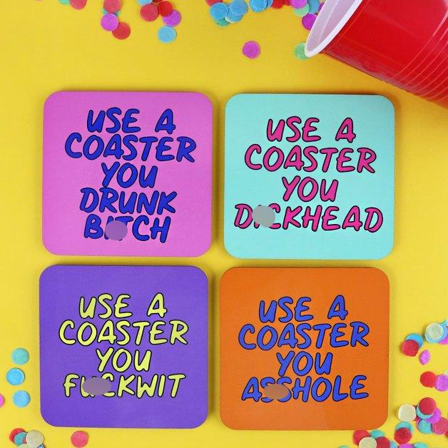 Use A Coaster You Dickhead - Coaster set