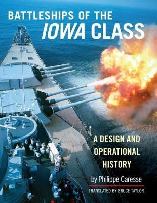 The Battleships of the Iowa Class by Philippe Caresse