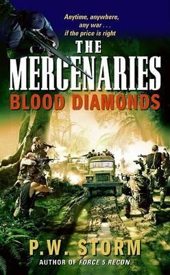 Mercenaries: The Blood Diamond by P.W. Storm image