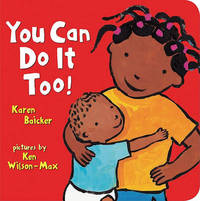 You Can Do it Too! by Karen Baicker image