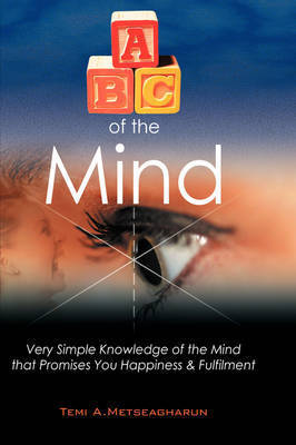 ABC of the Mind by Temi A. Metseagharun