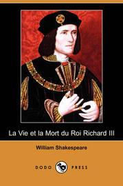 La Vie Et La Mort Du Roi Richard III (Dodo Press) by William Shakespeare