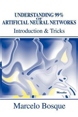 Understanding 99% of Artificial Neural Networks by Marcelo Bosque image