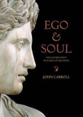 Ego and Soul: the Modern West in Search of Meaning by John Carroll image
