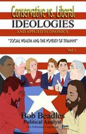 Conservative vs. Liberal Ideologies and Applied Economics by Bob Beadles