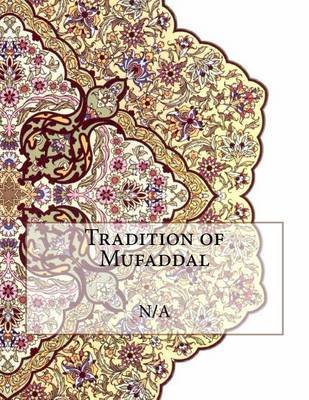 Tradition of Mufaddal by N/A
