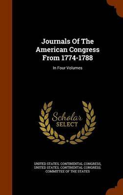 Journals of the American Congress from 1774-1788